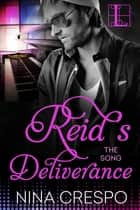 Reid's Deliverance ebook by Nina Crespo