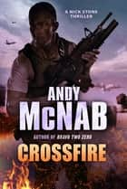 Crossfire - (Nick Stone Book 10) ebook by