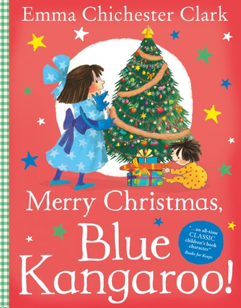 Merry Christmas, Blue Kangaroo! ebook by Emma Chichester Clark