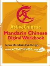 ActiveChinese Mandarin Chinese Digital Workbook ebook by ActiveChinese Inc.