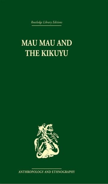 Mau Mau and the Kikuyu ebook by Louis Leakey
