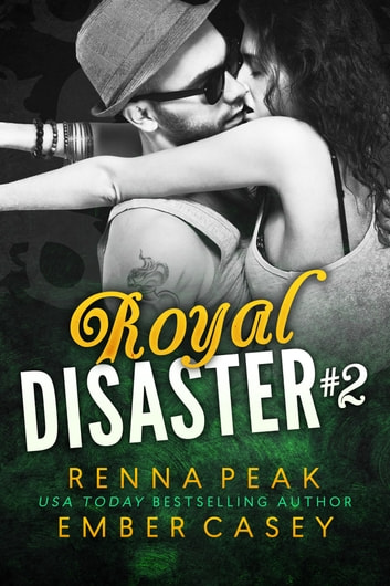 Royal Disaster #2 ebook by Renna Peak,Ember Casey