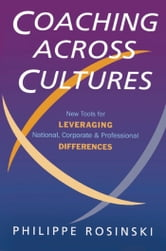 Coaching Across Cultures - New Tools for Leveraging National, Corporate & Professional Differences ebook by Philippe Rosinski