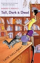Tall, Dark & Dead ebook by Tate Hallaway