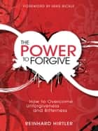 The Power to Forgive ebook by