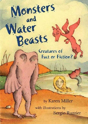 Monsters and Water Beasts - Creatures of Fact or Fiction? ebook by Karen Miller