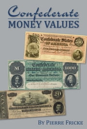 Confederate Money Values ebook by Pierre Fricke