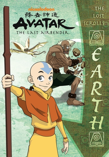 The Lost Scrolls: Earth (Avatar: The Last Airbender) ebook by Nickelodeon Publishing