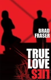 True Love Lies ebook by Brad Fraser