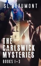 The Carlswick Mysteries Box-Set: Books 1 - 3 ebook by SL Beaumont