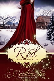 Little Red: an Everland Ever After Tale ebook by Caroline Lee
