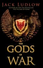 The Gods of War - The epic story of the Roman Republic ebook by