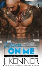 Down On Me - Reece and Jenna ebook by J. Kenner