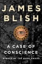 A Case of Conscience 電子書 by James Blish, Greg Bear