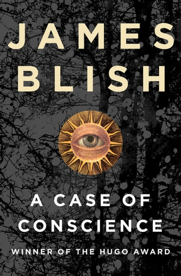A Case of Conscience eBook by James Blish