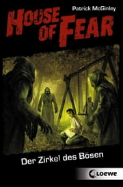 House of Fear 1 - Der Zirkel des Bösen ebook by Patrick McGinley