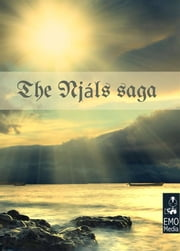 The Njáls Saga - Heathen mythology and viking myths of Iceland: The Story Of Burnt Njáll (Illustrated Edition of The Njal Saga) ebook by George Webbe Dasent