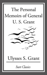The Personal Memoirs of General U. S. Grant ebook by Ulysses S. Grant