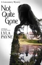 Not Quite Gone (A Lowcountry Mystery) ebook by