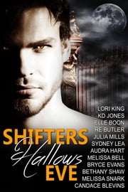 Shifters Hallows Eve ebook by Lori King,Audra Hart,Bethany Shaw,Bryce Evans,Candace Blevins,Elle Boon,Julia Mills,K.D. Jones,Melissa Bell,Melissa Snark,R.E. Butler,Sydney Lea