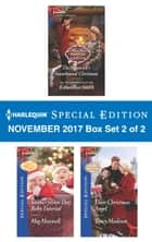 Harlequin Special Edition November 2017 Box Set 2 of 2 - The Maverick's Snowbound Christmas\Santa's Seven-Day Baby Tutorial\Their Christmas Angel ebook by Karen Rose Smith, Meg Maxwell, Tracy Madison