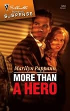 More Than a Hero ebook by Marilyn Pappano