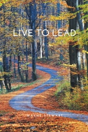 Live to Lead: The Missing Link in Leadership Development ebook by Stewart, Wayne