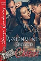 Assignment: Second Chances ebook by Honor James
