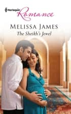 The Sheikh's Jewel ebook by Melissa James