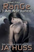 Range - I Am Just Junco, #4 ebook by J.A. Huss