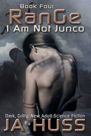 Range - I Am Just Junco, #4 - I Am Just Junco ebook by J.A. Huss