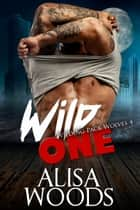 Wild One ebook by Alisa Woods