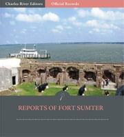 Official Records of the Union and Confederate Armies: Reports of Fort Sumter ebook by Robert Anderson & P.G.T. Beauregard