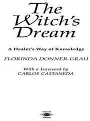 The Witch's Dream - A Healer's Way of Knowledge ebook by Florinda Donner-Grau, Carlos Castaneda