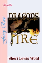 Dragon's Fire ebook by Sheri Lewis Wohl