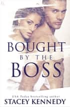 Bought by the Boss - A Novel ebook by