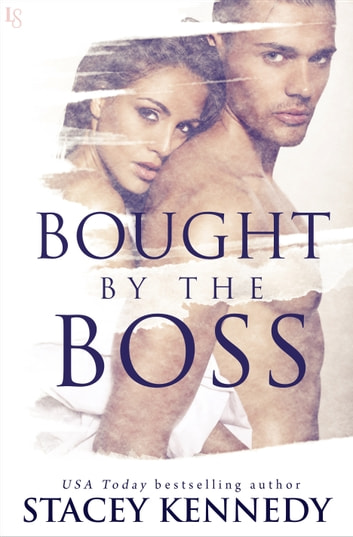 Bought by the Boss - A Novel ebook by Stacey Kennedy