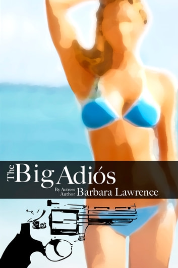 The Big Adios ebook by Barbara Lawrence