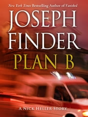 Plan B: A Nick Heller Story ebook by Joseph Finder