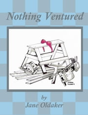 Nothing Ventured ebook by Jane Oldaker