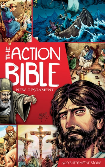 The Action Bible New Testament - God's Redemptive Story ebook by
