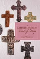A Catholic Woman's Book Of Days ebook by Amy Welborn