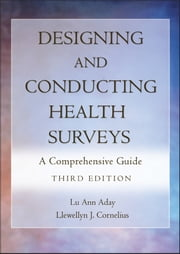 Designing and Conducting Health Surveys - A Comprehensive Guide ebook by Lu Ann Aday, Llewellyn J. Cornelius