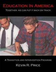Education in America:Together, we can put it back on track ebook by K. R. Price