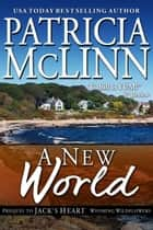 A New World - (Wyoming Wildflowers, prequel to Jack's Heart) ebook by