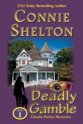 Deadly Gamble: The First Charlie Parker Mystery ebook by Connie Shelton