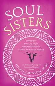 Soul Sisters - Devotions for and from African American, Latina, and Asian Women ebook by Suzan Johnson Cook