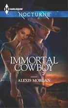 Immortal Cowboy ebook by Alexis Morgan