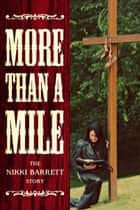 More Than A Mile ebook by Nikki Barrett