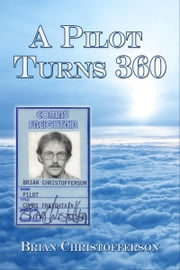 A Pilot Turns 360 ebook by Brian Christofferson